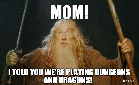 mom-i-told-you-were-playing-dungeons-and-dragons